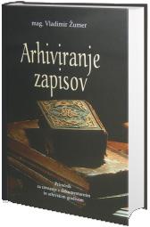 "Prikaz knjige ""Arhiviranje zapisov"""