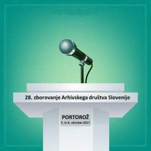 Program 28. zborovanja Arhivskega društva Slovenije